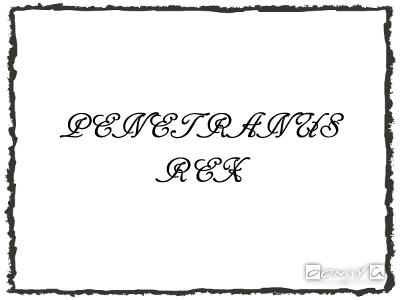 PENETRANUS REX