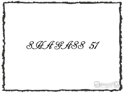 SHAGASS 51