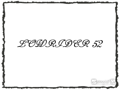 LOWRIDER 52